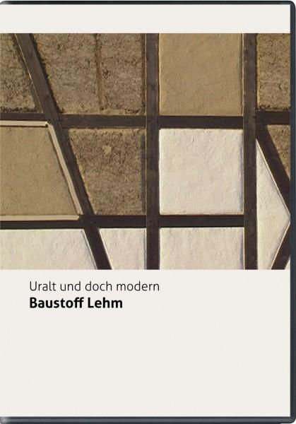 Baustoff Lehm - Uralt und doch modern